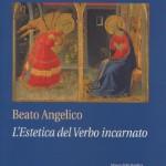 Beato Angelico Estetica del Verbo incarnato - copertina
